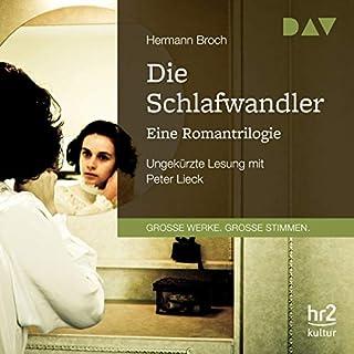 Die Schlafwandler     Eine Romantrilogie              Autor:                                                                                                                                 Hermann Broch                               Sprecher:                                                                                                                                 Peter Lieck                      Spieldauer: 30 Std. und 36 Min.     4 Bewertungen     Gesamt 2,8