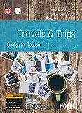 Travels & trips. English for tourism. Ediz. openschool. Per gli Ist. professionali alberghieri. Con e-book. Con espansione online. Con CD-Audio