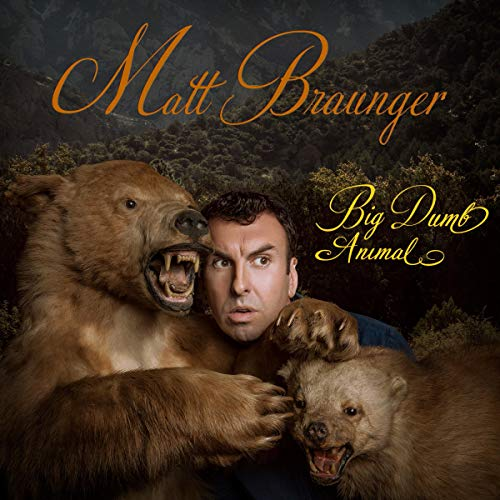 Matt Braunger: Big Dumb Animal audiobook cover art