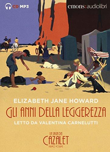 Gli anni della leggerezza. La saga dei Cazalet da letto da Valentina Carnelutti. Audiolibro. 2 CD Audio formato MP3 (Vol. 1)