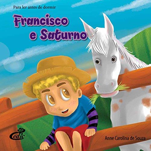 Para Ler Antes de Dormir. Francisco e Saturno