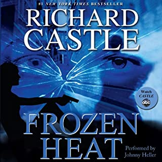 Frozen Heat                   By:                                                                                                                                 Richard Castle                               Narrated by:                                                                                                                                 Johnny Heller                      Length: 12 hrs and 5 mins     812 ratings     Overall 4.3