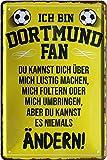 Ich Bin Dortmund Fan - Du Kannst es Nicht ändern 20x30 cm