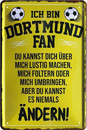 Ich Bin Dortmund Fan - Du Kannst es Nicht ändern 20x30 cm Deko Blechschild 212