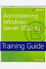 Training Guide Administering Windows Server 2012 R2 (MCSA) (Microsoft Press Training Guide) Paperback