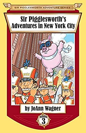 Sir Pigglesworth's Adventures in New York City