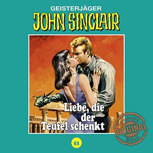 Liebe, die der Teufel schenkt (John Sinclair - Tonstudio Braun Klassiker 53) Titelbild