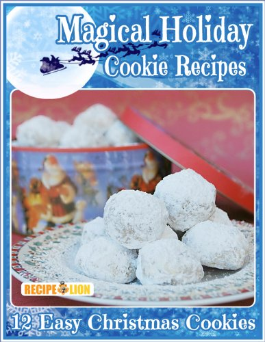 Magical Holiday Cookie Recipes: 12 Easy Christmas Cookies by [Prime Publishing]