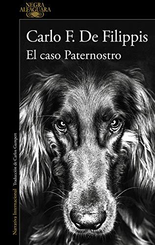 El caso Paternostro (Alfaguara Negra)