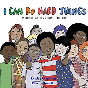 I Can Do Hard Things  Mindful Affirmations for Kids