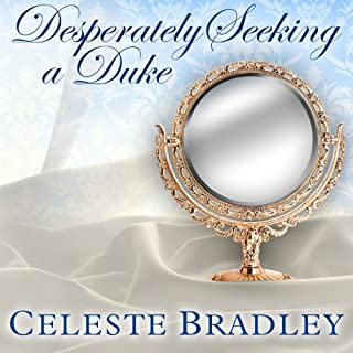 Desperately Seeking a Duke     Heiress Brides, Book 1              By:                                                                                                                                 Celeste Bradley                               Narrated by:                                                                                                                                 Susan Ericksen                      Length: 11 hrs and 25 mins     74 ratings     Overall 3.9