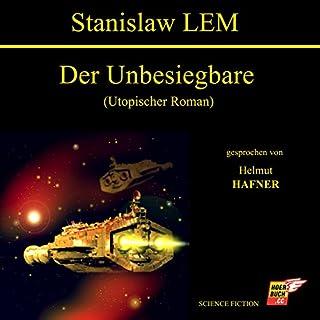 Der Unbesiegbare     Utopischer Roman              Autor:                                                                                                                                 Stanislaw Lem                               Sprecher:                                                                                                                                 Helmut Hafner                      Spieldauer: 6 Std. und 56 Min.     79 Bewertungen     Gesamt 3,9