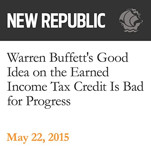 Warren Buffett's Good Idea on the Earned Income Tax Credit Is Bad for Progress audiobook cover art