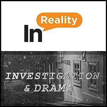 Investigation & Drama