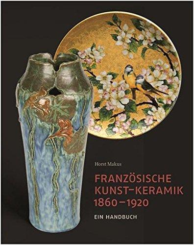 Französische Kunst-Keramik 1860–1920: Ein Handbuch
