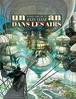 Un an dans les airs - Voyage extraordinaire dans la cité volante d'après l'oeuvre de Jules Verne de Raphaël Albert