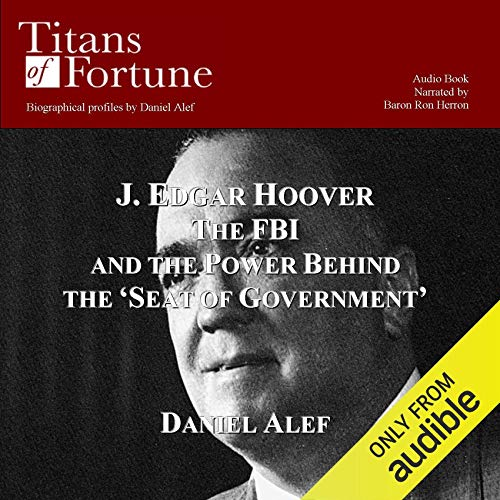 J. Edgar Hoover: The FBI and the Power Behind the 'Seat of Government' cover art