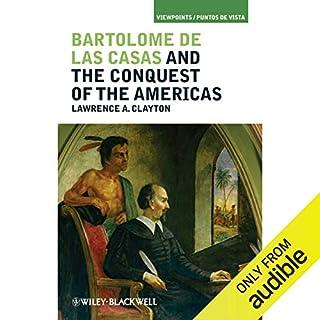 Bartolome de las Casas and the Conquest of the Americas copertina