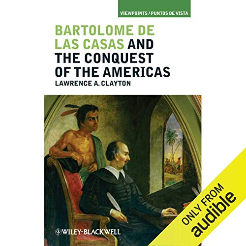 Bartolom de las Casas and the Conquest of the Americas audiobook cover art