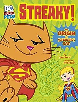Streaky: The Origin of Supergirl's Cat (DC Super-Pets Origin Stories) by [Steve Korte, Art Baltazar]