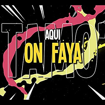 On Faya