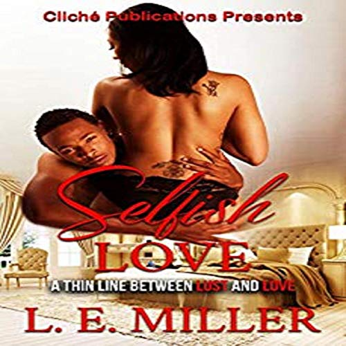 Selfish Love a Thin Line Between Lust and Love audiobook cover art