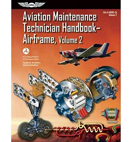 Aviation Maintenance Technician Handbook?Airframe: FAA-H-8083-31 Volume 2 (FAA Handbooks series)