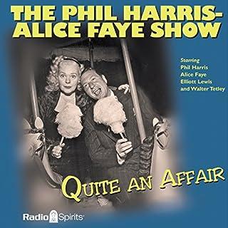 The Phil Harris - Alice Faye Show: Quite an Affair cover art