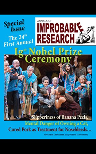 Annals of Improbable Research, Vol. 20, No. 6: Special 24th Annual Ig Nobel Prize Issue (English Edition)