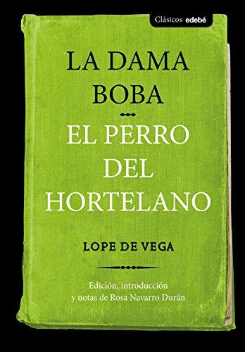 LA DAMA BOBA y EL PERRO DEL HORTELANO (Clásicos edebé)