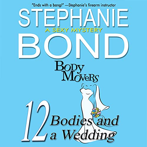 12 Bodies and a Wedding: A Body Movers Novel