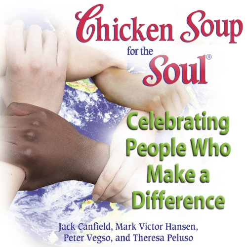 Chicken Soup for the Soul - Celebrating People Who Make a Difference audiobook cover art