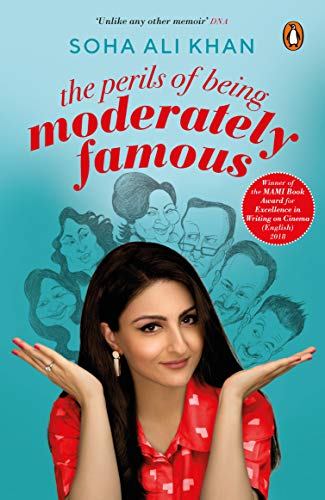 The Perils of Being Moderately Famous [Paperback] [Dec 01, 2017] Soha Ali Khan