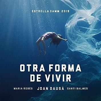 Otra forma de vivir - Estrella Damm 2019