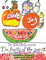 The Zkids presents the fruits of the spirit: The Fruits of the spirit