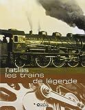 L'Atlas des trains de légende