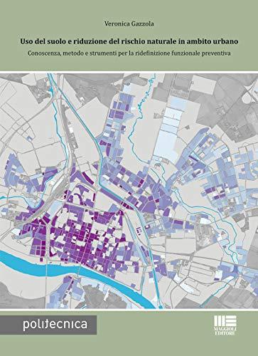 Uso del suolo e riduzione del rischio naturale in ambito urbano (Politecnica)