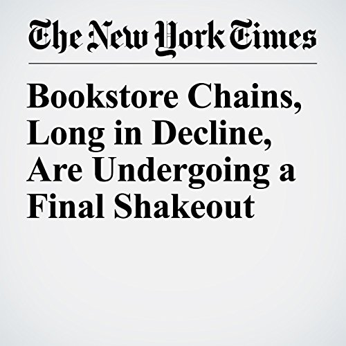Bookstore Chains, Long in Decline, Are Undergoing a Final Shakeout copertina