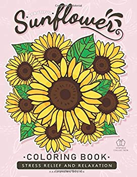 Beautiful Sunflower Coloring Book  Adults Coloring Book Stress Relieving Unique Design