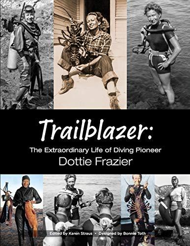 Trailblazer: The Extraordinary Life of Diving Pioneer Dottie Frazier