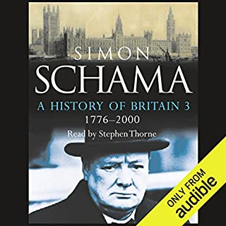 A History of Britain: Volume 3                   By:                                                                                                                                 Simon Schama                               Narrated by:                                                                                                                                 Stephen Thorne                      Length: 20 hrs and 38 mins     119 ratings     Overall 4.4