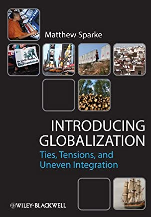 Introducing Globalization: Ties, Tensions, and Uneven Integration (English Edition)