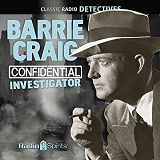 Barrie Craig     Confidential Investigator              By:                                                                                                                                 Jon Roeburt,                                                                                        Lou Vittes                               Narrated by:                                                                                                                                 Ralph Bell,                                                                                        Parker Fennelly                      Length: 4 hrs and 44 mins     5 ratings     Overall 4.0