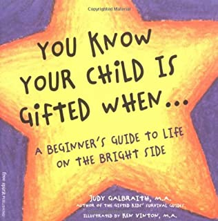 You Know Your Child is Gifted When: A Beginner's Guide to Life on the Bright Side