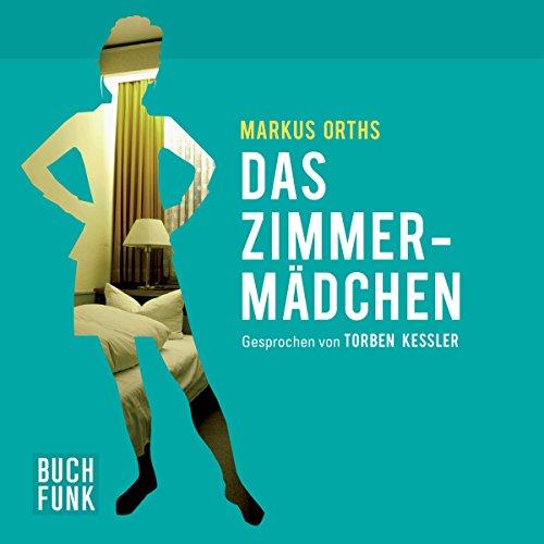 Das Zimmermädchen                   Autor:                                                                                                                                 Markus Orths                               Sprecher:                                                                                                                                 Torben Kessler                      Spieldauer: 2 Std. und 19 Min.     33 Bewertungen     Gesamt 3,6
