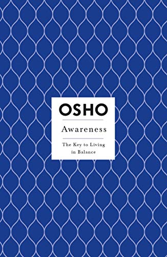 Awareness: The Key to Living in Balance (Insights for a New Way of Living)