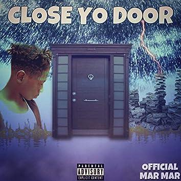 Close Yo Door