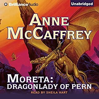 Moreta     Dragonlady of Pern: Dragonriders of Pern              By:                                                                                                                                 Anne McCaffrey                               Narrated by:                                                                                                                                 Sheila Hart                      Length: 12 hrs and 13 mins     656 ratings     Overall 4.5