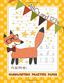 ABC's and 123's Handwriting Practice Paper: Adorable Fox Notebook with 100 Blank Writing Pages plus Alphabets and Number Tracing Charts for Kids