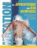 Natation de l'apprentissage aux Jeux Olympiques